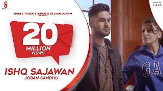 New Punjabi Songs 2018 | ISHQ SAJAWAN | Joban Sandhu | Latest Romantic Songs 2018 | SMI Records