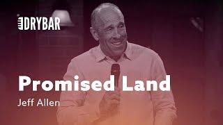 Finally, The Promised Land! Jeff Allen