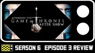 Game Of Thrones Season 6 Episode 3 Review & After Show | AfterBuzz TV