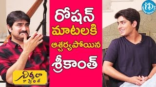 Roshan Shocks Srikanth With His Answers || Talking Movies with iDream
