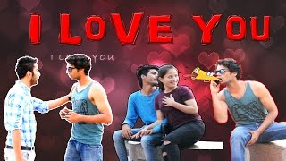 I LOVE YOU PRANK( India) || (GONE WRONG)