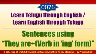 "0076-Spoken Telugu (Beginner Level) Learning Videos-Sentences using ""They are+Verb in 'ing' Form"""