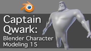 Captain Qwark: Blender Character Modeling 15 of 22