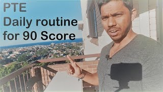PTE 90 scorer tips - My Daily routine