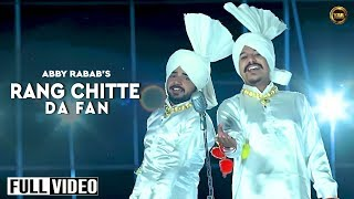 RANG CHITTE DA FAN || ABBY RABAB || OFFICIAL  VIDEO 2016|| YAAR ANMULLE RECORDS
