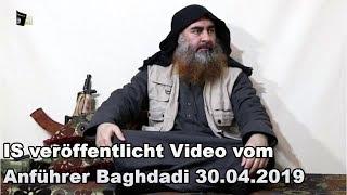 IS veröffentlicht Video vom Anführer Baghdadi 30.04.2019