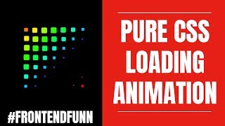 #frontendfunn - Pure CSS Squares Loader Animation Tutorial