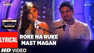 Roke Na Ruke/Mast Magan Lyrical Video Song | T-Series Mixtape | Tulsi Kumar | Dev Negi