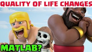 WHAT IS QUALITY OF LIFE CHANGES IN CLASH OF CLANS?