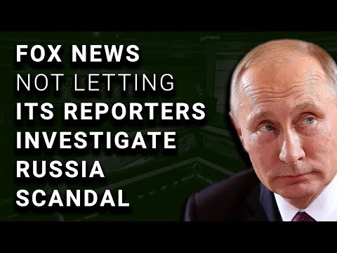 Fox News Reporter Blocked From Investigating Trump Russia