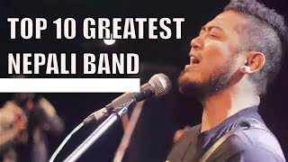 Top 10  Greatest Nepali Bands - All Time