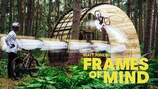 Stunning MTB masterclass: Matt Jones | Frames Of Mind