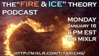 Download Fire and Ice Theory PODCAST January 16, 2017 3Gp Mp4