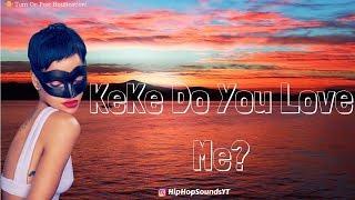 Drake – KeKe Do You Love Me (Lyrics) 🎵