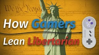 How Gamers Lean Libertarian | Indirect Consequences