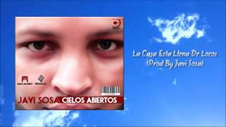 10. La Casa Esta Llena De Locos (Prod By Javi Sosa) - Javi Sosa Feat Chriss La Presion