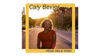 "Caly Bevier - ""Head Held High"""