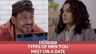FilterCopy | Types Of Men You Meet On A Date | Ft. Irrfan and Parvathy