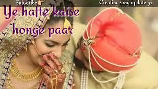 Hamari 💑Shadi Me Abhi baki hai hafte char song whats app status video