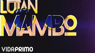 Dj Luian & Mambo Kingz - Me Reclama ft. Ozuna, Luigi 21 plus LETRA
