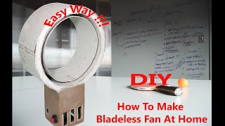 How To Make Bladeless Fan At Home