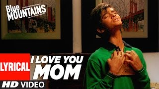 """I Love You Mom"" Lyrical Video |  Blue Mountains |  Yatharth Ratnum | Monty Sharma | Ozil Dalal"