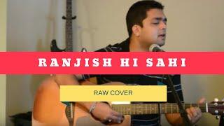 Ranjish Hi Sahi | Papon - Coke Studio | Cover - Sankalp Srivastava