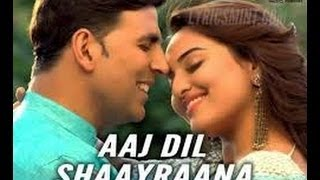 watch HD Aaj Dil Shayrana  ᴴᴰ  Holiday ft  Arijit Singh, Akshay & Sonakshi   HD 1080p