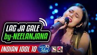 Lag Ja Gale - Neelanjana - Indian Idol 10 - Neha Kakkar - 8 December 2018