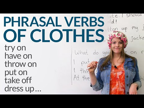 12 Phrasal Verbs about CLOTHES dress up try on take off