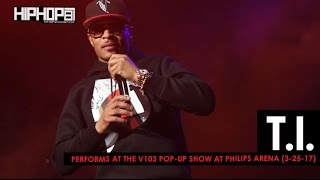 T.I. Performs at the V103 Pop-Up Show at Philips Arena (3-25-17)