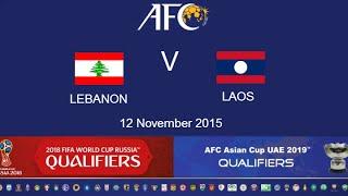FULL TIME: Lebanon vs Laos: 2018 FIFA WC Russia & AFC Asian Cup UAE 2019 (Qly RD 2)