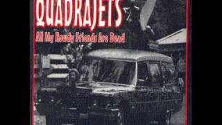 The Quadrajets - all my rowdy friends are dead