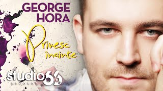 Download George Hora - Privesc inainte (Audio)
