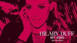 Hilary Duff - My Kind (subtitulado espańol)