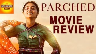 Parched Full Movie Review | Radhika Apte, Tannishtha Chatterjee | Bollywood Asia