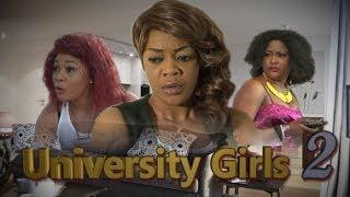 University Girls 2   -    Nigeria Nollywood Movie 2014
