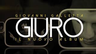 Spot Giovanni Galletta - Nuovo album Giuro... 2016