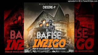 Black-7-Bafise Inzigo-Desire-P(Official Audio prod by Crazy bright)