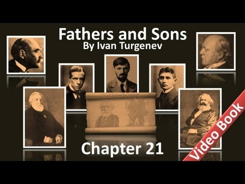 Chapter 21 - Fathers and Sons by Ivan Turgenev