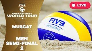 Muscat 1-Star 2018 - Men semi final 2 - Beach Volleyball World Tour