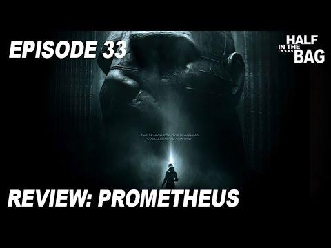 Half in the Bag Episode 33 Prometheus