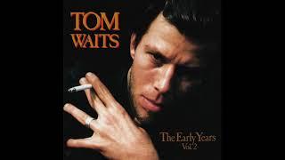 Tom Waits - The Early Years: Vol. 2 (1993) [full album]