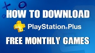 How to Download FREE PS PLUS GAMES & Find Them On PS4 PSN Store 2016 2017