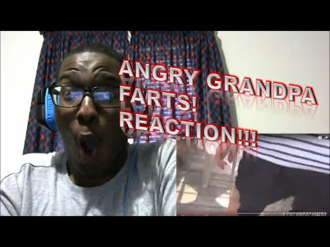 ANGRY GRANDPA FARTS!  REACTION!!!