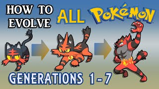 How To Evolve All Pokémon All Generations 1-7