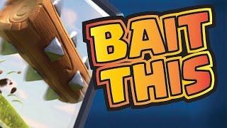 BAIT IS BACK! --- Log Nerf = Bait Buff --- CLASH ROYALE