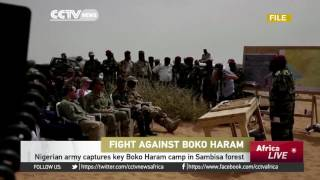 Nigerian army captures key Boko Haram camp in Sambisa forest