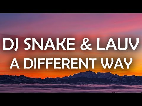 DJ Snake, Lauv - A Different Way (Lyrics / Lyric Video)