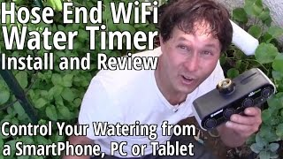 How to Install a Hose End WiFi Water Timer - Control Your Garden Watering from a PC